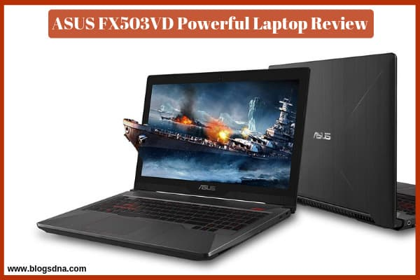 ASUS FX503VD Powerful Laptop Review