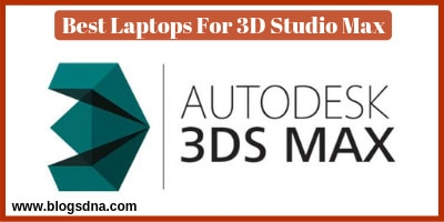 Best Laptops for 3D Studio Max Reviews from Amazon :Upd 2019
