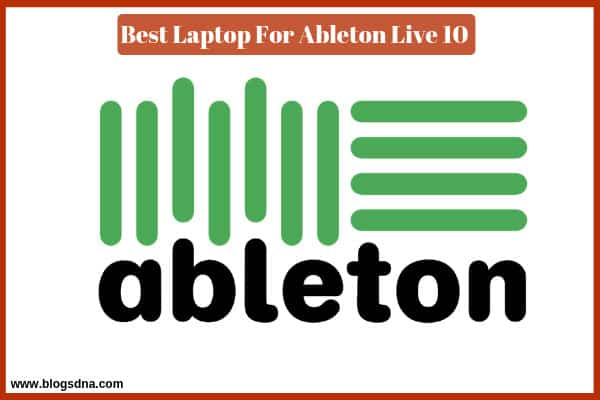 best-laptop for-ableton-live-10-reviews