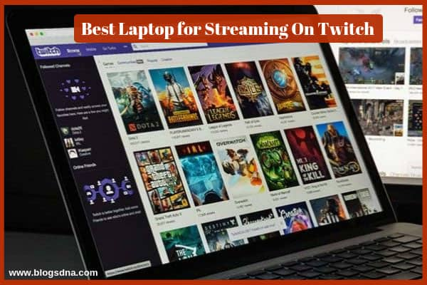 best-laptop-for-streaming-on-twitch