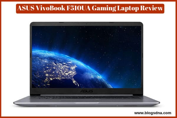 asus-vivobook-f510ua-gaming-laptop-review
